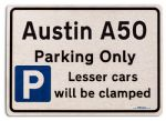 Austin A50 Car Owners Gift| New Parking only Sign | Metal face Brushed Aluminium Austin A50 Model